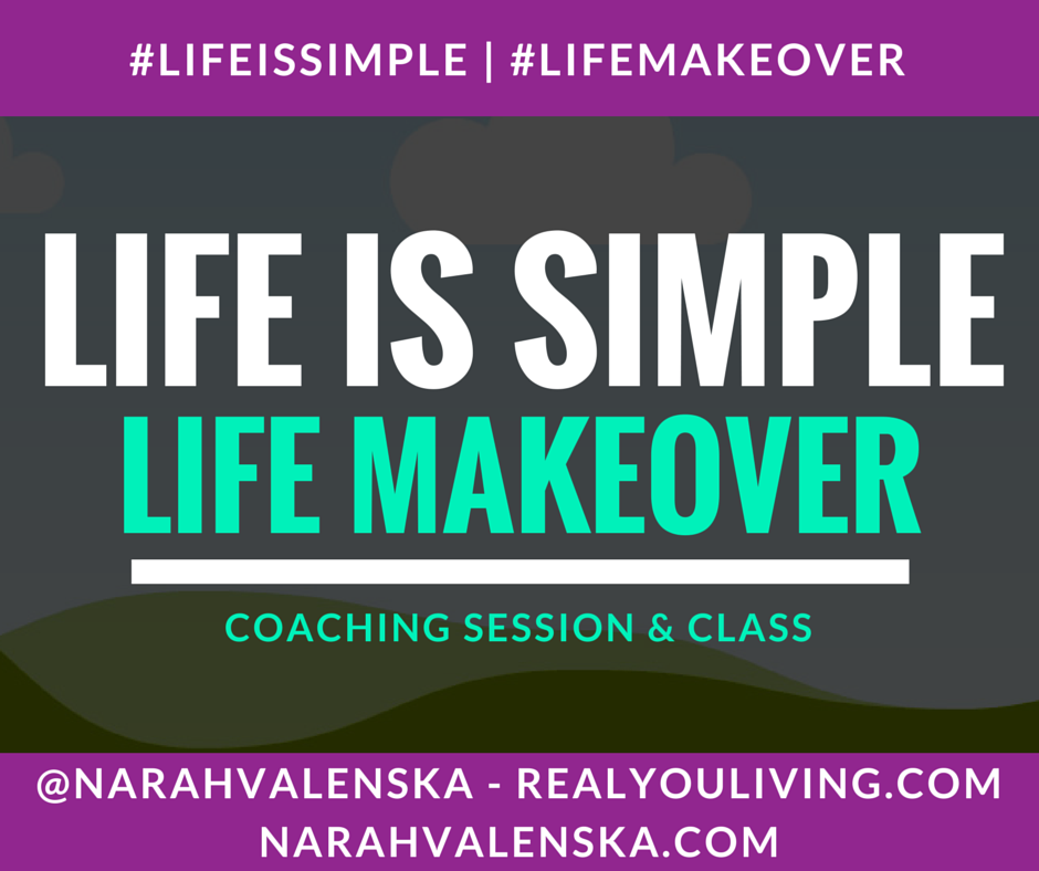 """Life Is Simple"" Life Makeover Class"